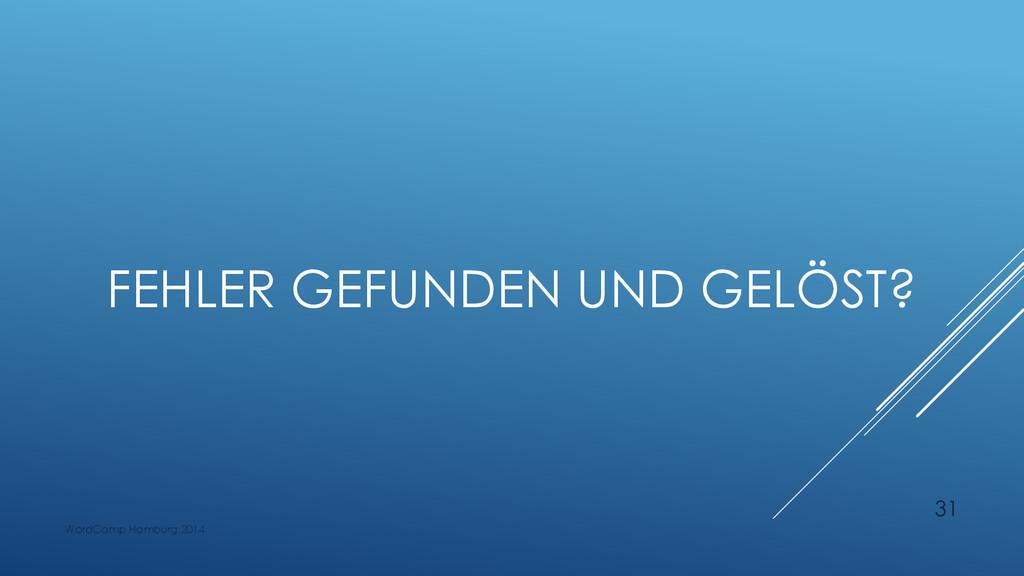 FEHLER GEFUNDEN UND GELÖST? WordCamp Hamburg 20...