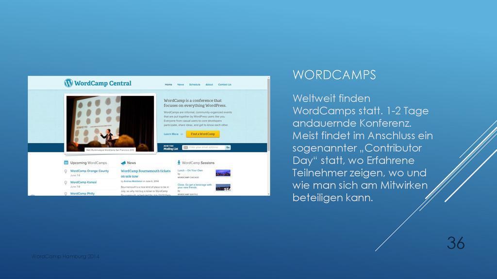 WORDCAMPS Weltweit finden WordCamps statt. 1-2 ...