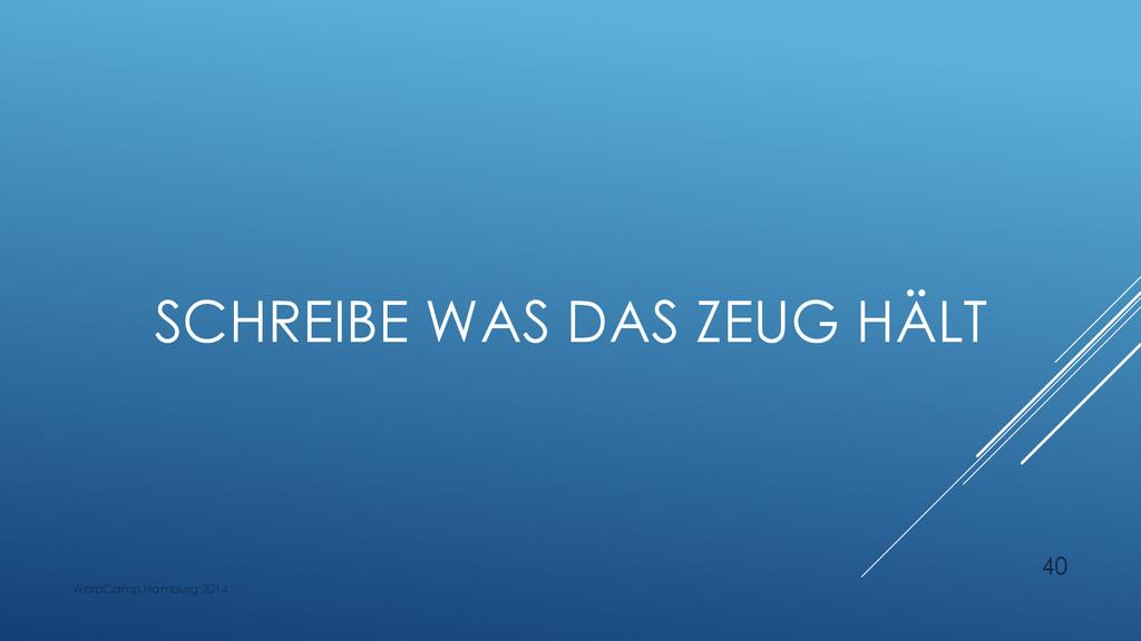 SCHREIBE WAS DAS ZEUG HÄLT WordCamp Hamburg 201...