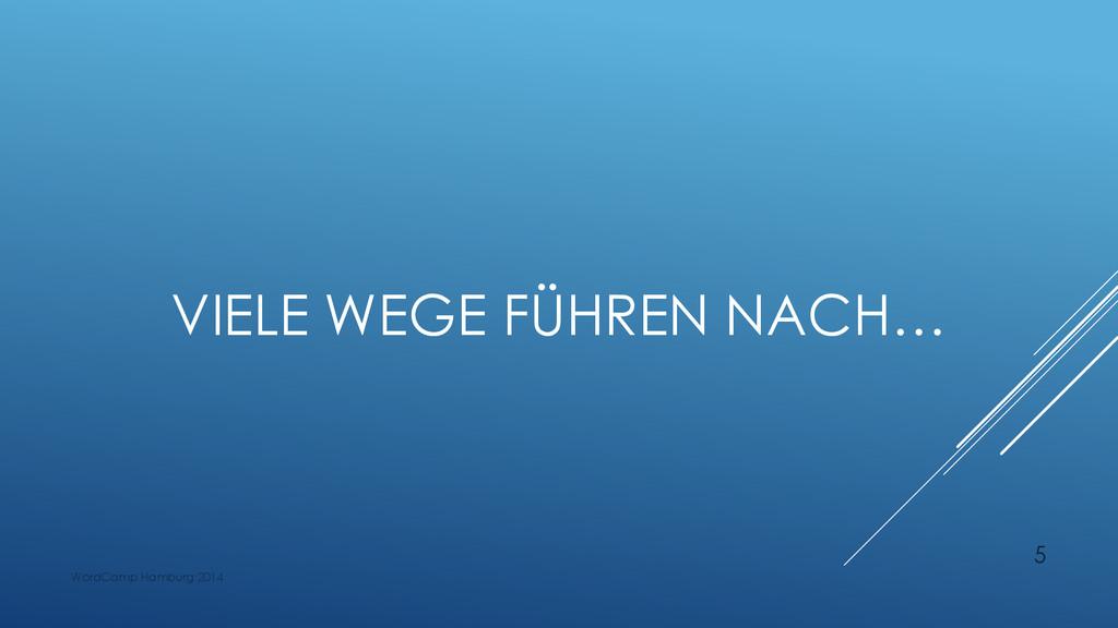 VIELE WEGE FÜHREN NACH… WordCamp Hamburg 2014 5
