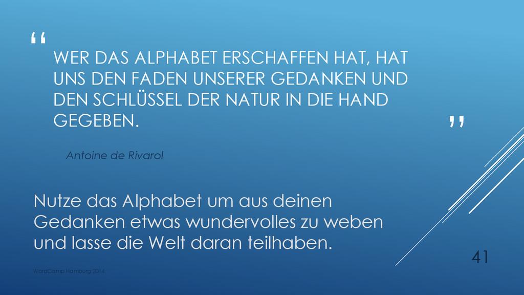 """"""" """" WER DAS ALPHABET ERSCHAFFEN HAT, HAT UNS DE..."""