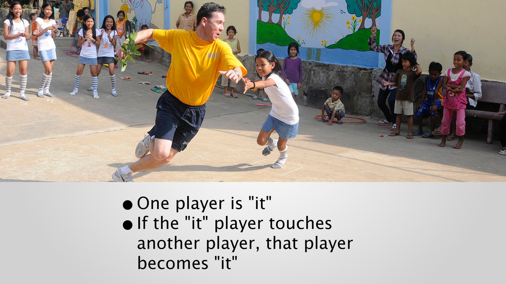 """•One player is """"it"""" •If the """"it"""" player touche..."""