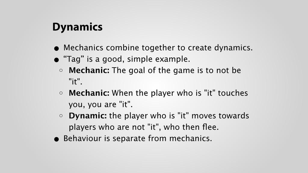 Dynamics • Mechanics combine together to create...