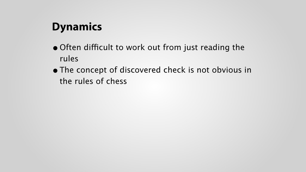 Dynamics •Often difficult to work out from just...
