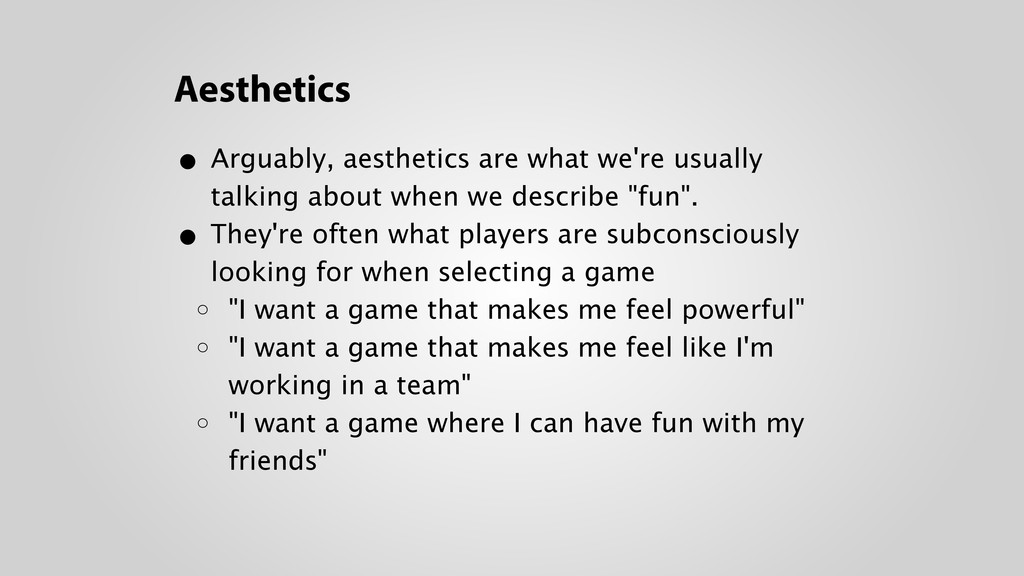 Aesthetics • Arguably, aesthetics are what we'r...