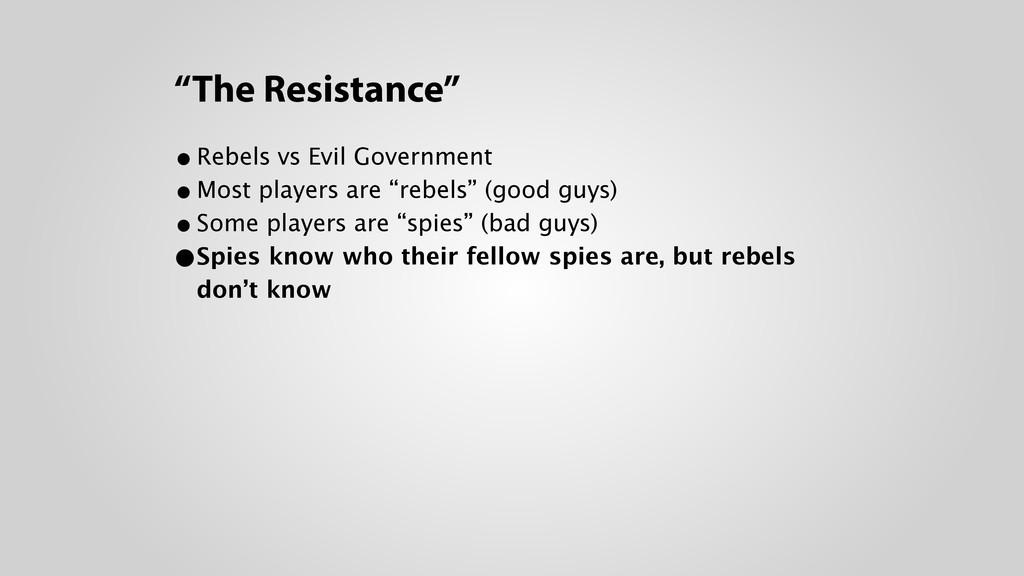 """The Resistance"" •Rebels vs Evil Government •M..."