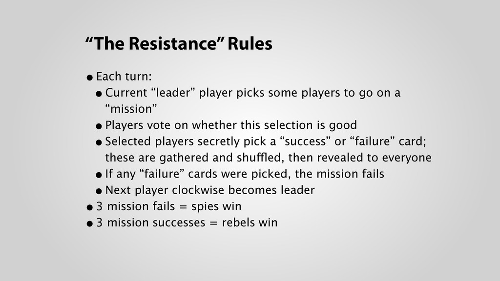 """""""The Resistance"""" Rules •Each turn: •Current """"l..."""