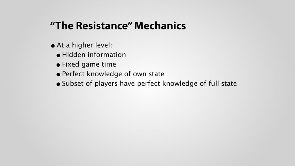 """""""The Resistance"""" Mechanics •At a higher level:..."""