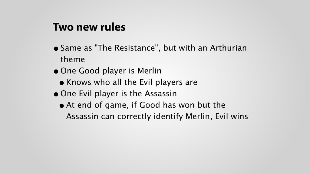 """Two new rules •Same as """"The Resistance"""", but wi..."""