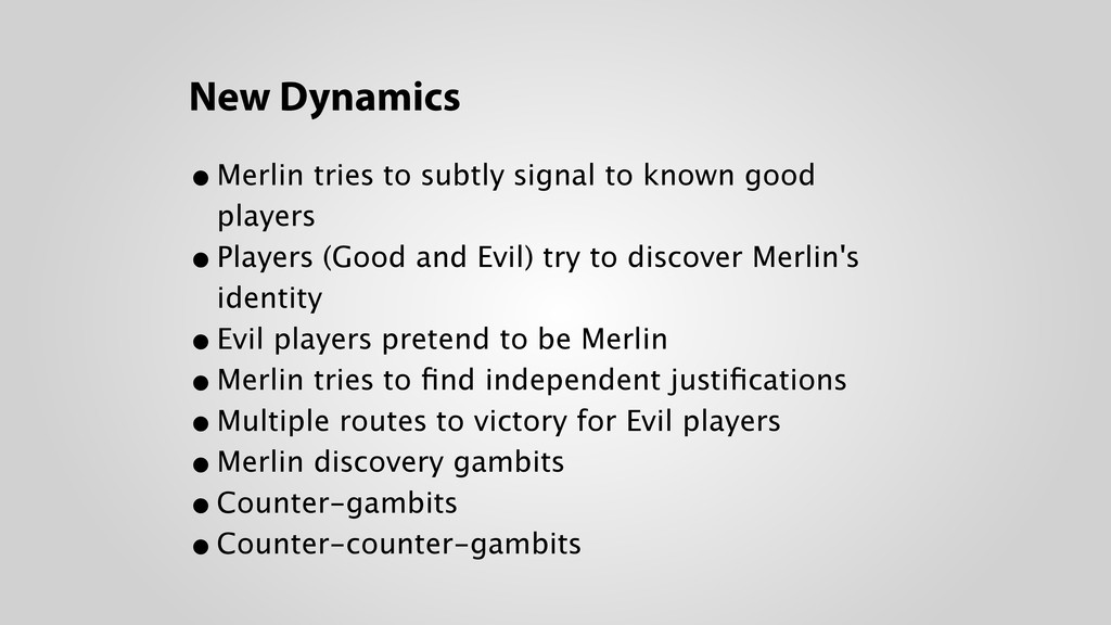 New Dynamics •Merlin tries to subtly signal to ...