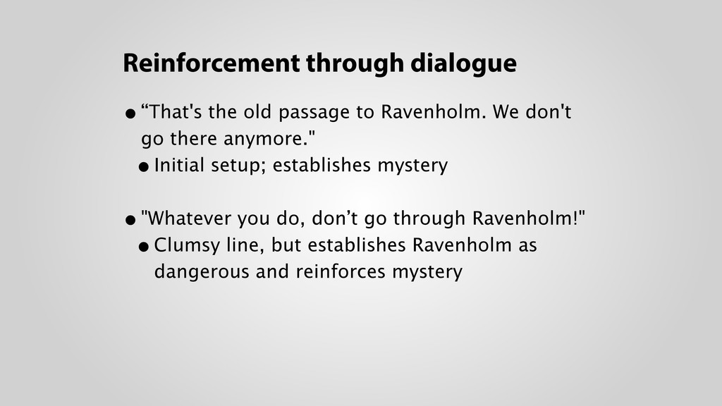 """Reinforcement through dialogue •""""That's the old..."""