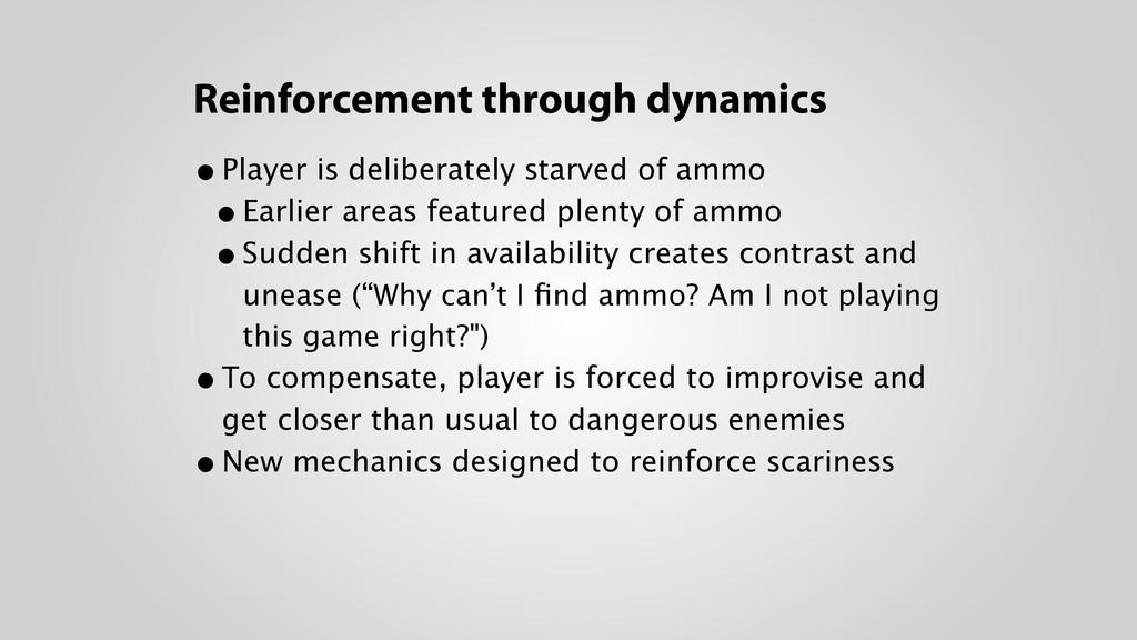 Reinforcement through dynamics •Player is delib...