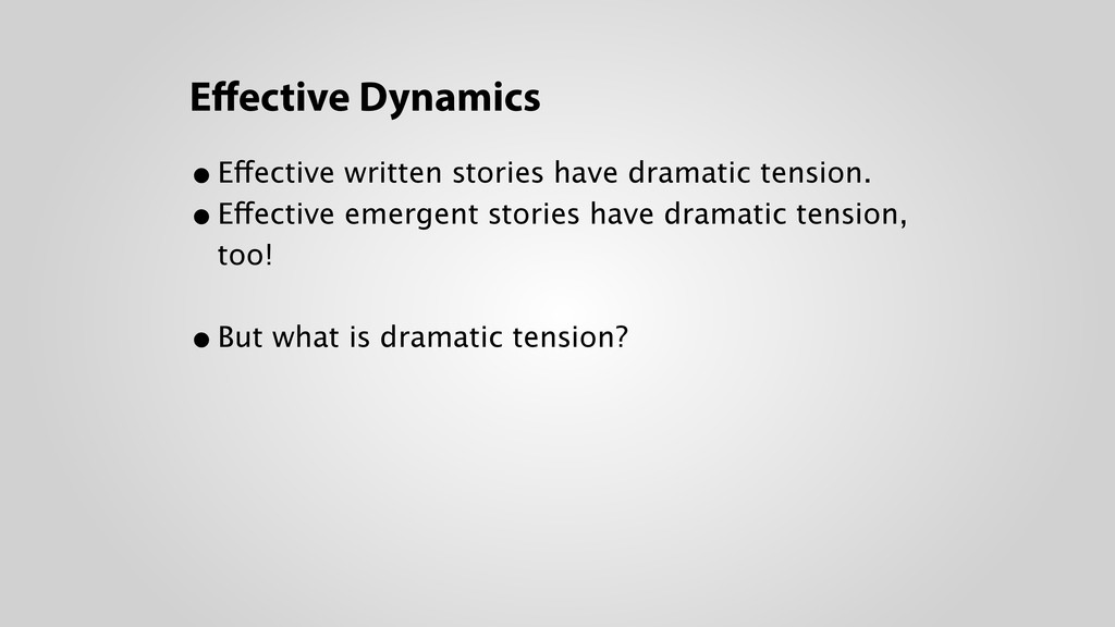 Effective Dynamics •Effective written stories ha...