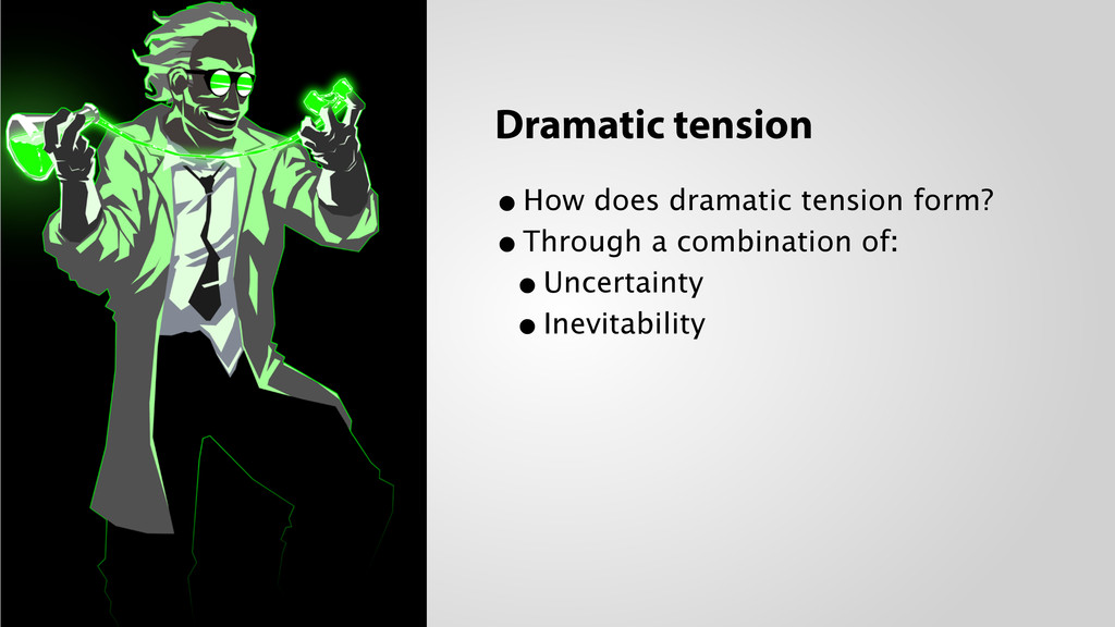Dramatic tension •How does dramatic tension for...