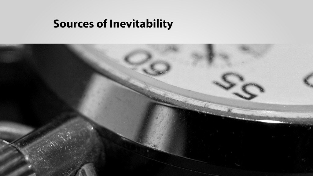 Sources of Inevitability