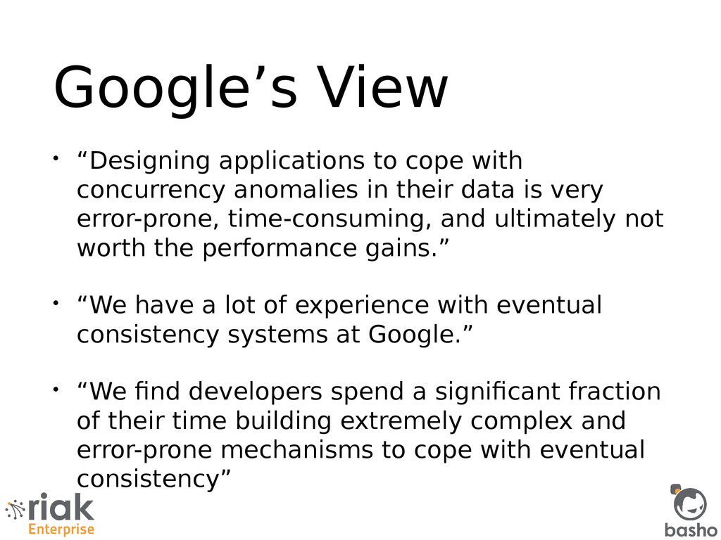 "Google's View • ""Designing applications to cope..."