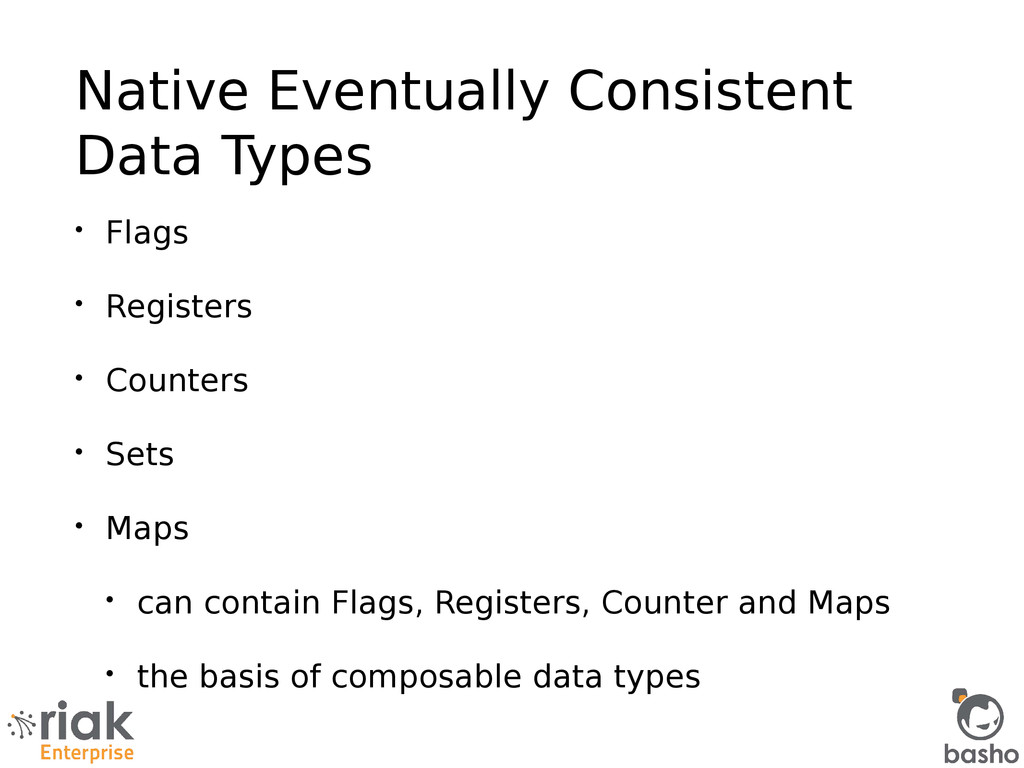 Native Eventually Consistent Data Types • Flags...
