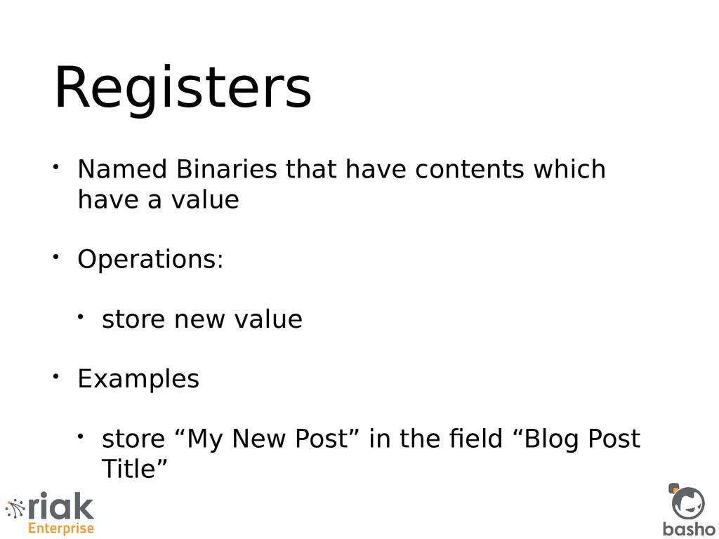 Registers • Named Binaries that have contents w...