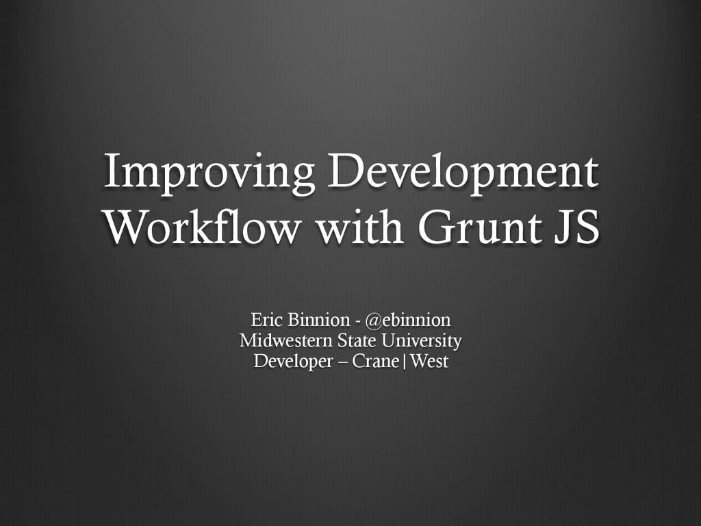 Improving Development Workflow with Grunt JS Er...