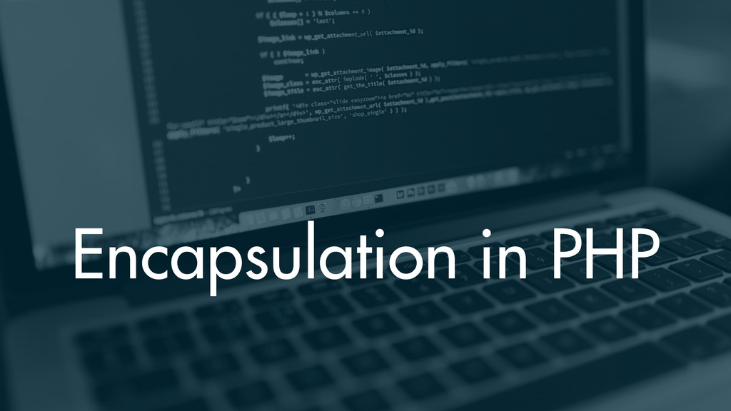 Encapsulation in PHP