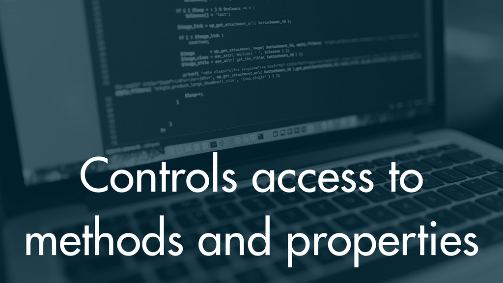 Controls access to methods and properties
