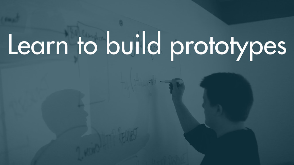 Learn to build prototypes