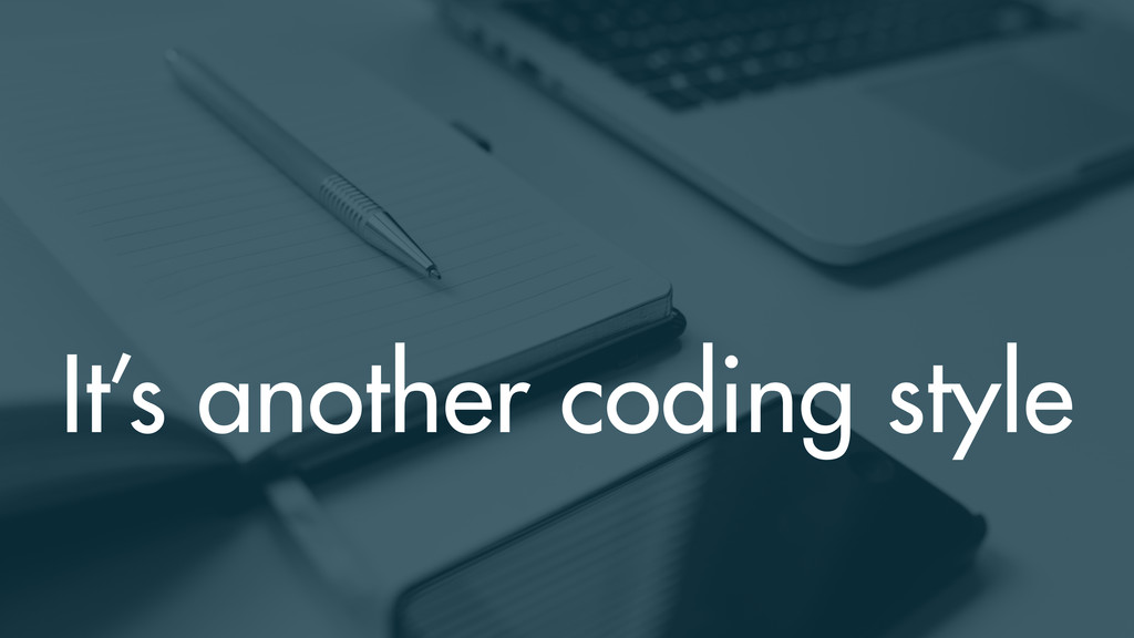 It's another coding style