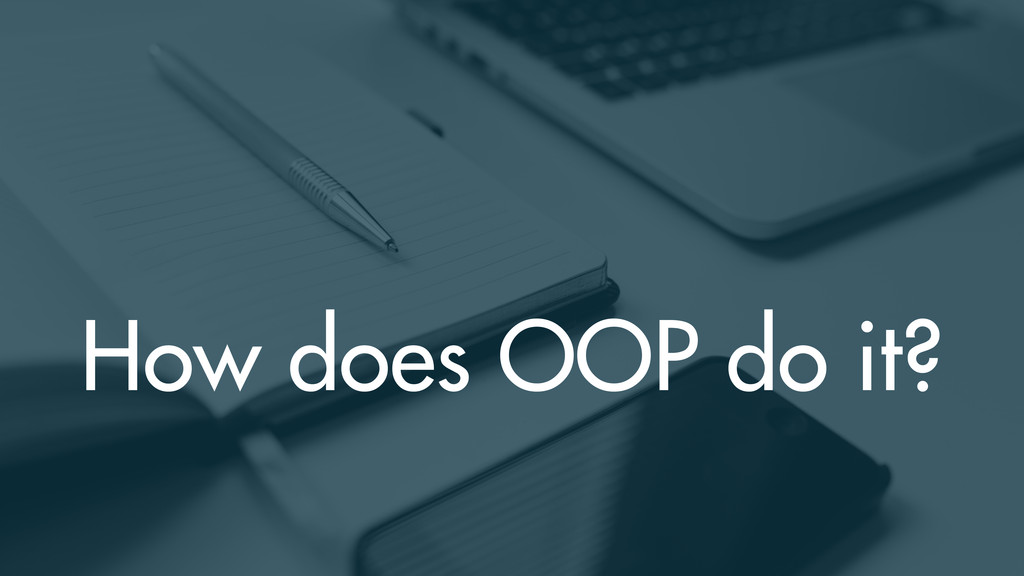How does OOP do it?