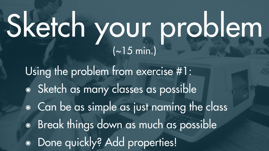 Sketch your problem Using the problem from exer...