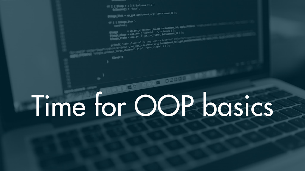 Time for OOP basics