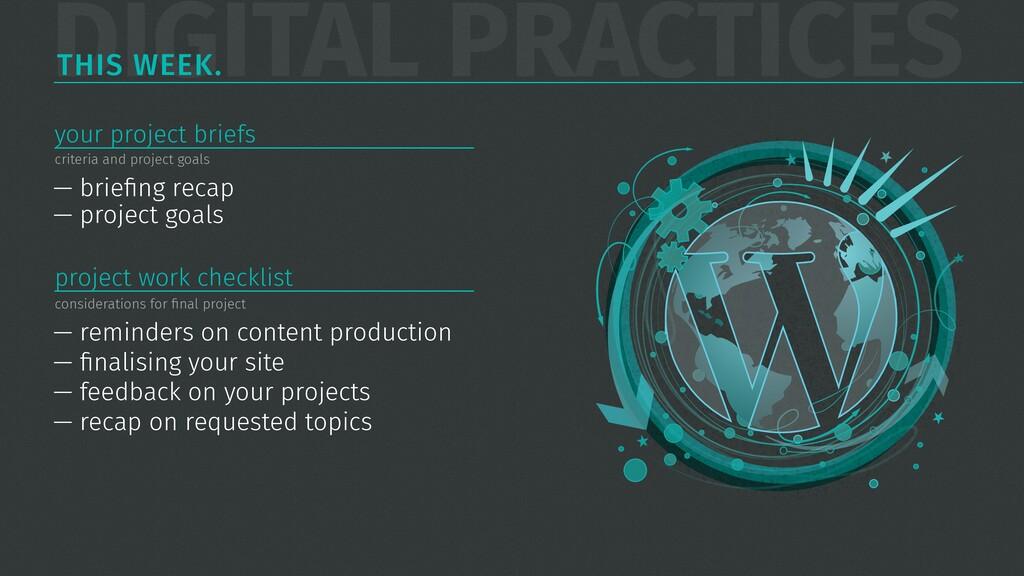 DIGITAL PRACTICES THIS WEEK. — briefing recap — ...