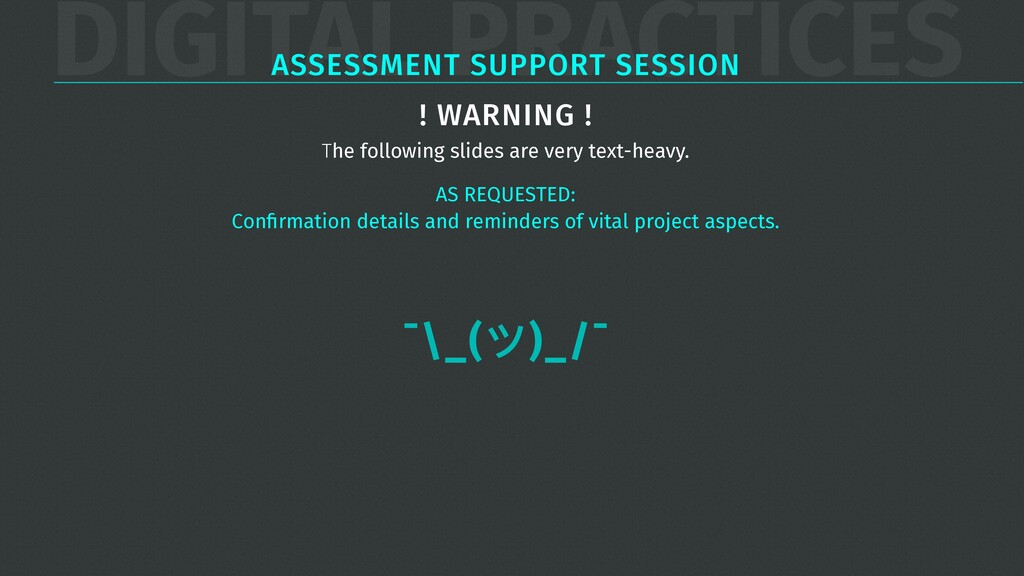 DIGITAL PRACTICES ASSESSMENT SUPPORT SESSION ¯\...