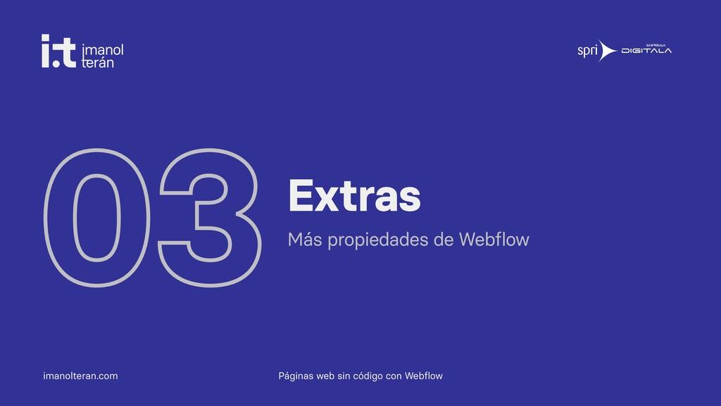 imanolteran.com 03Extras Más propiedades de Web...