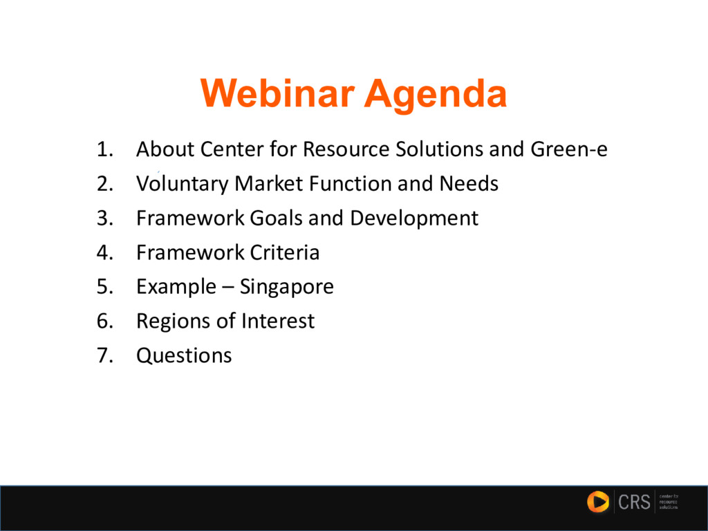 Webinar Agenda 1. About Center for Resource Sol...
