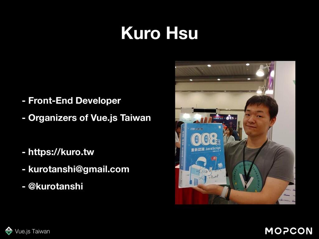 Kuro Hsu - Front-End Developer - Organizers of ...