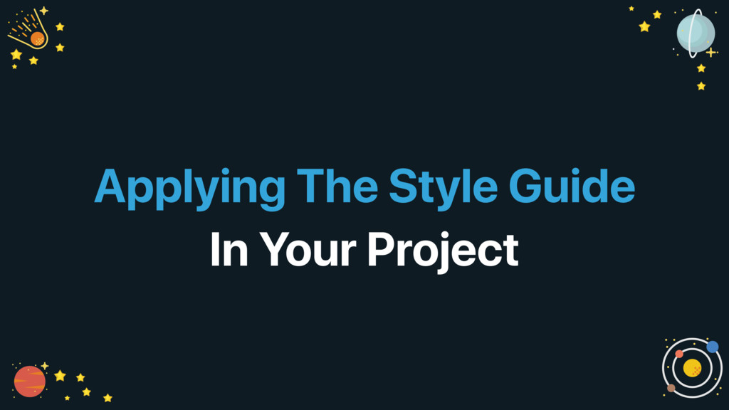 Applying The Style Guide In Your Project