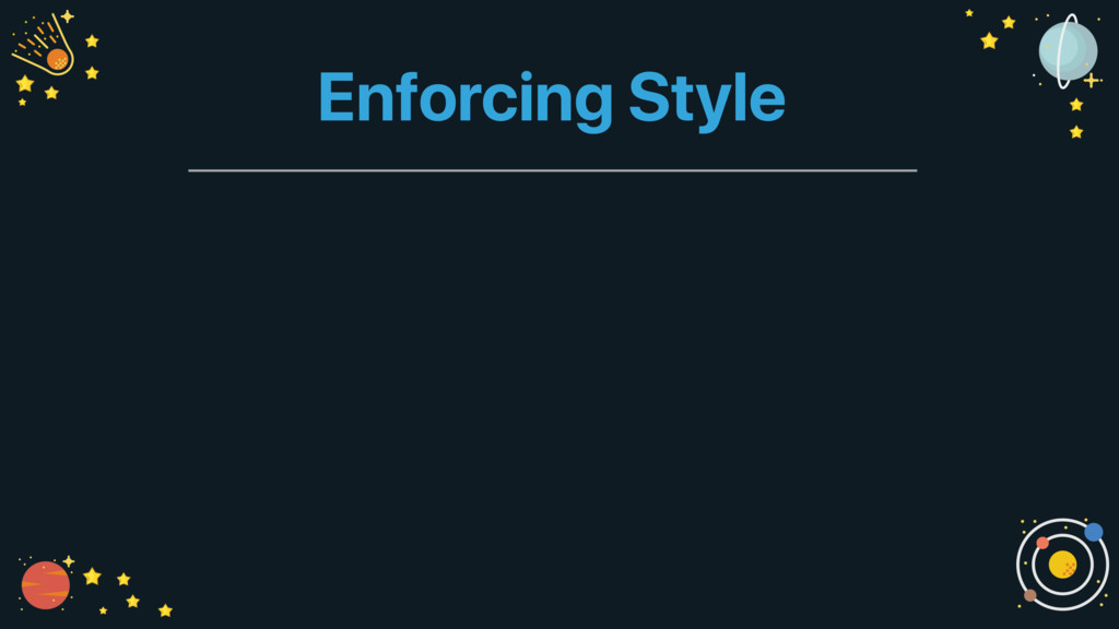 Enforcing Style
