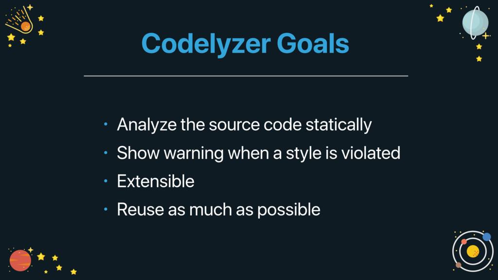 Codelyzer Goals • Analyze the source code stati...