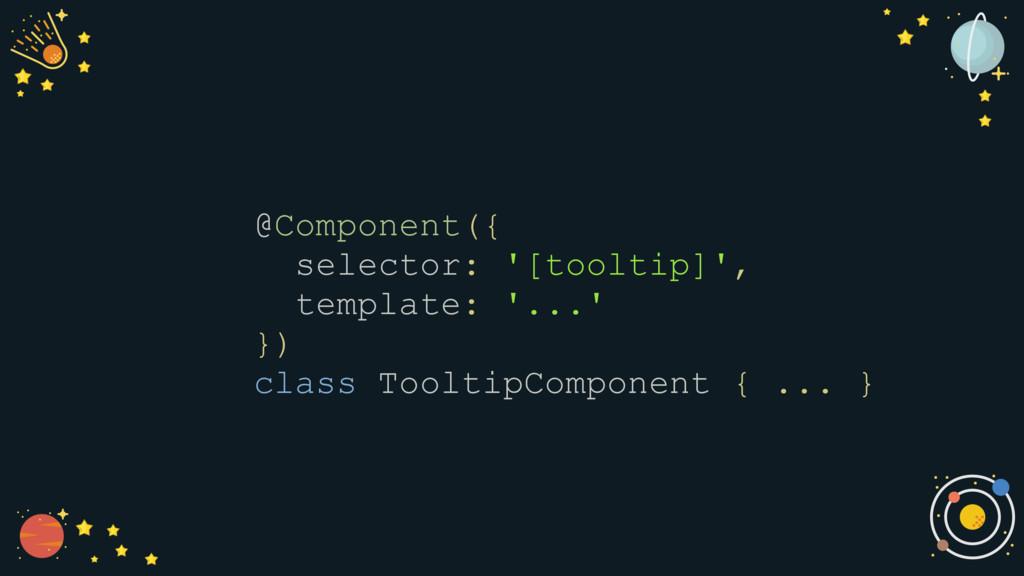 tsc.parse( tokenize(` @Component({ selector: '[...