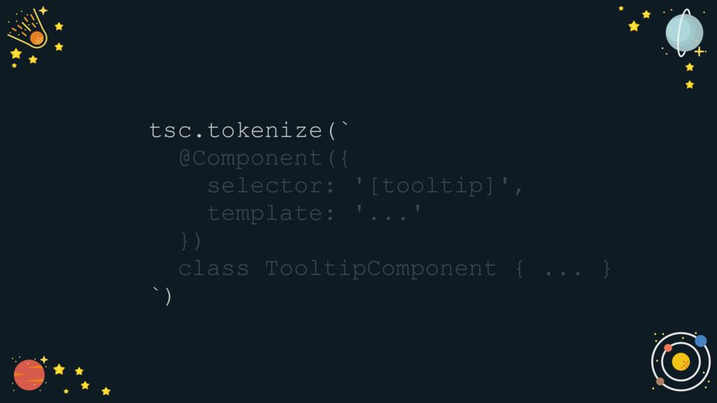 ast = tsc.parse( tsc.tokenize(` @Component({ se...
