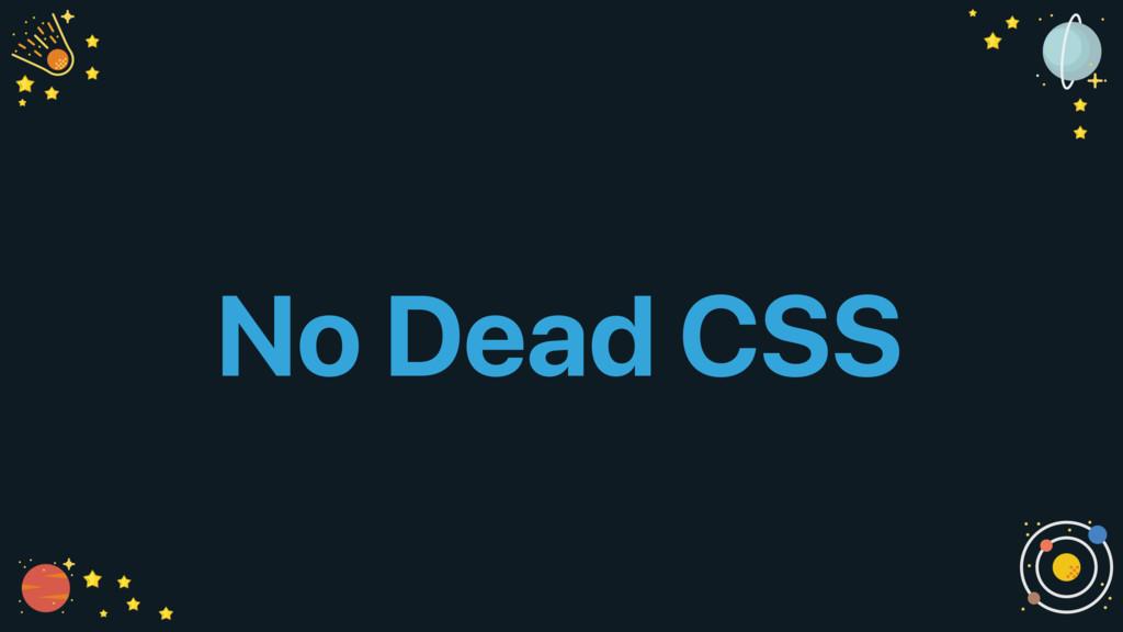 No Dead CSS