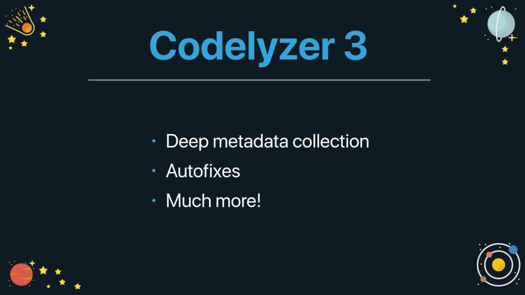 Codelyzer 3 • Deep metadata collection • Autofi...