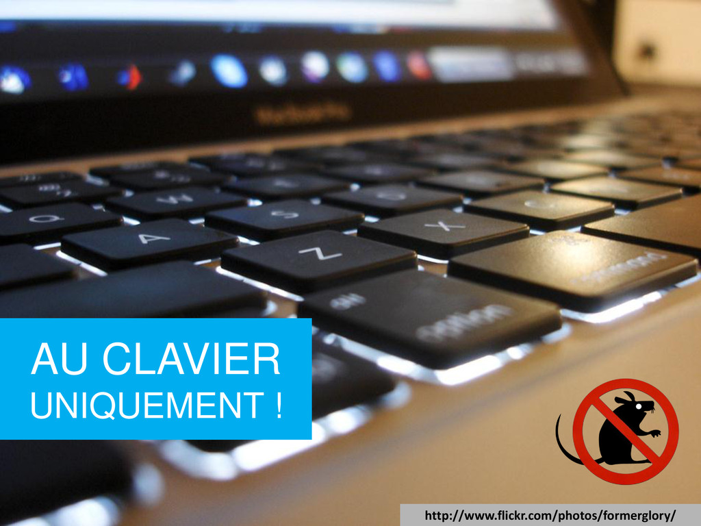 AU CLAVIER UNIQUEMENT ! http://www.flickr.com/p...