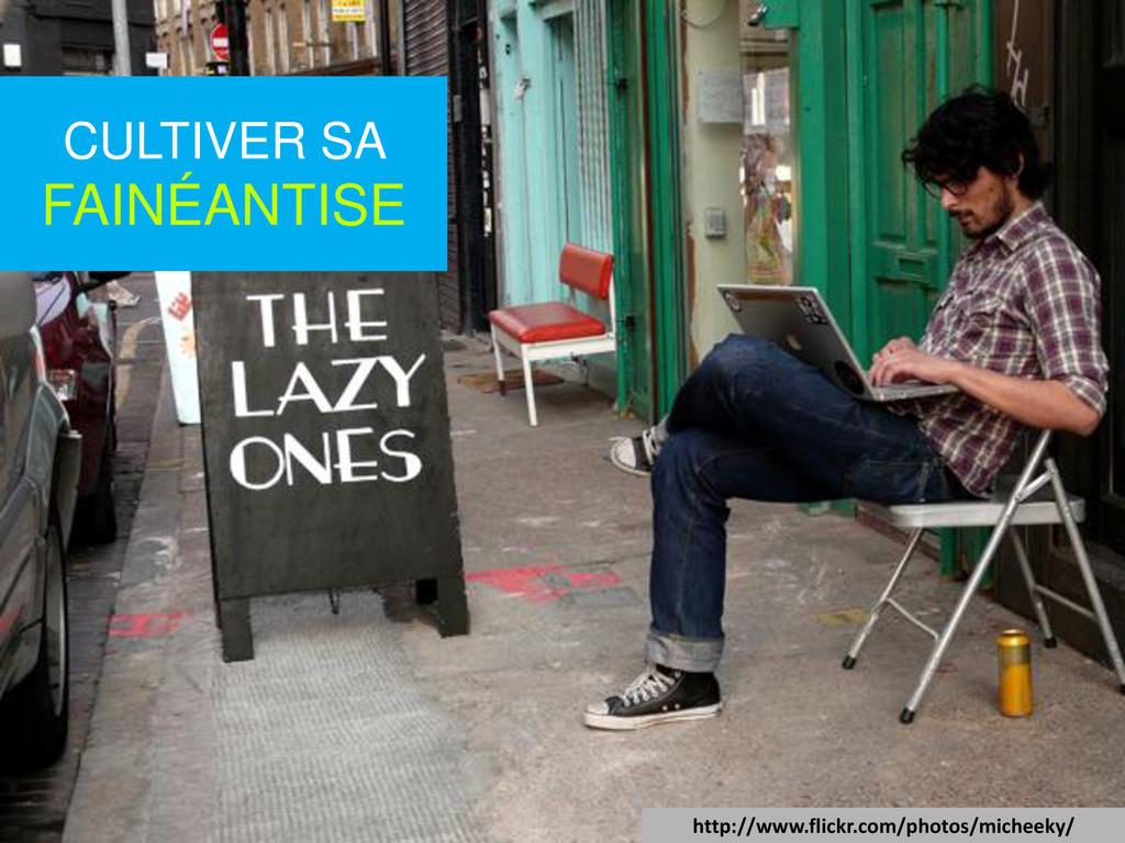 CULTIVER SA FAINÉANTISE http://www.flickr.com/p...