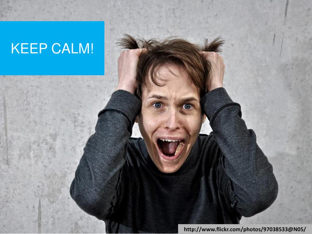 KEEP CALM! http://www.flickr.com/photos/9703853...