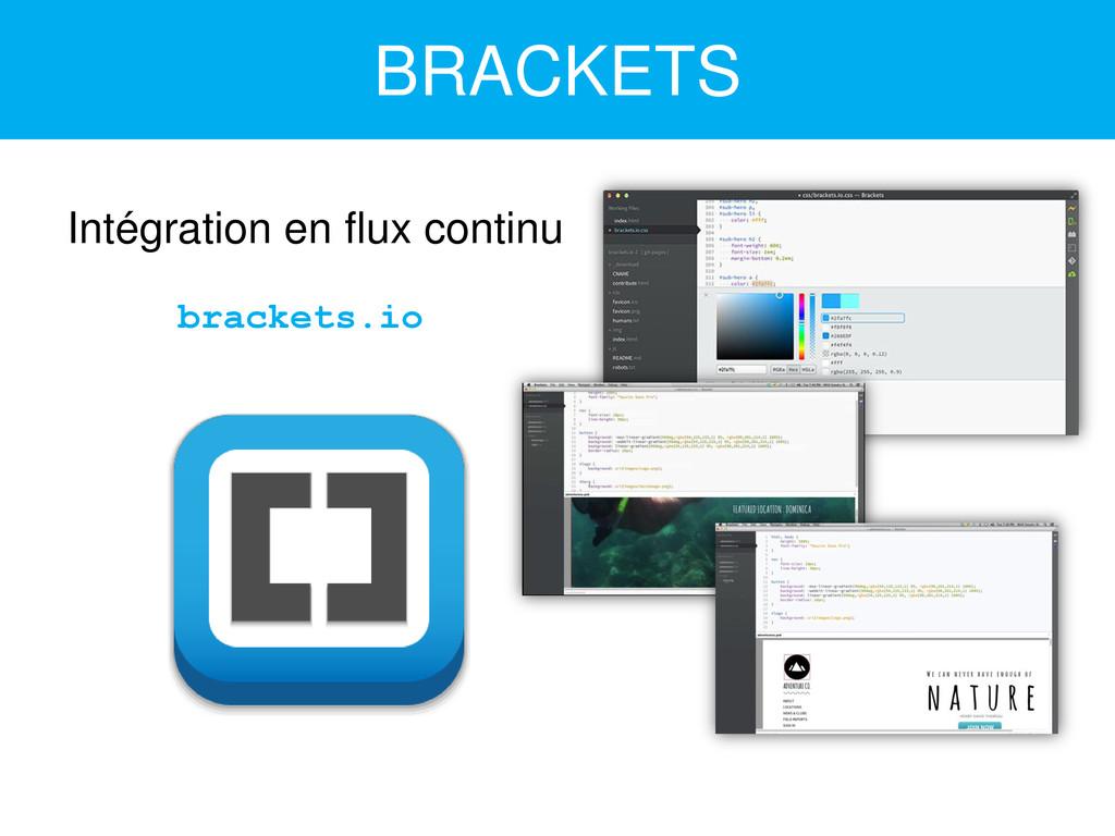 BRACKETS Intégration en flux continu brackets.io