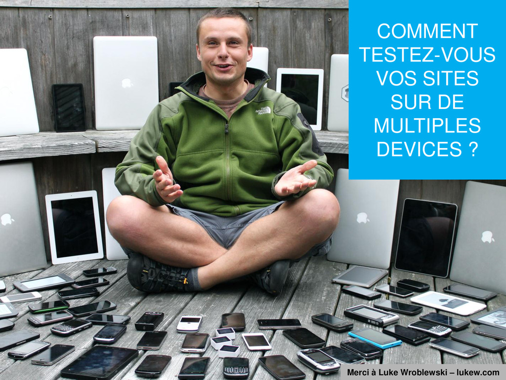 COMMENT TESTEZ-VOUS VOS SITES SUR DE MULTIPLES ...