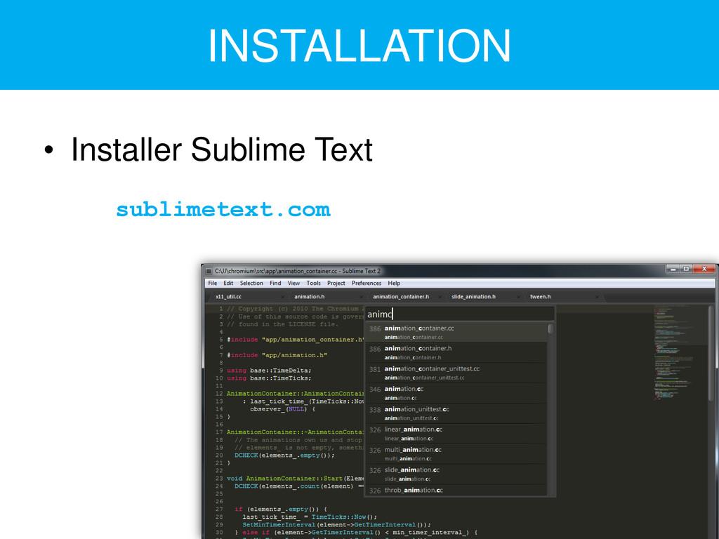 INSTALLATION • Installer Sublime Text sublimete...