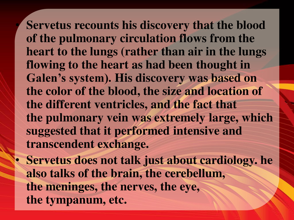 • Servetus recounts his discovery that the bloo...