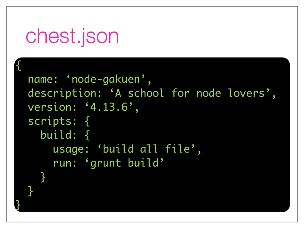 chest.json { name: 'node-gakuen', description: ...